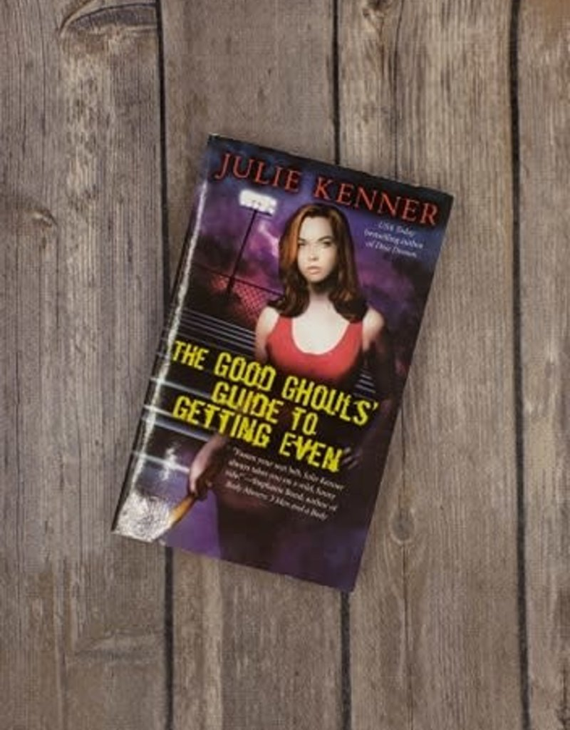 The Good Ghouls' Guide To Getting Even, #1 by Julie Kenner (Mass Market)