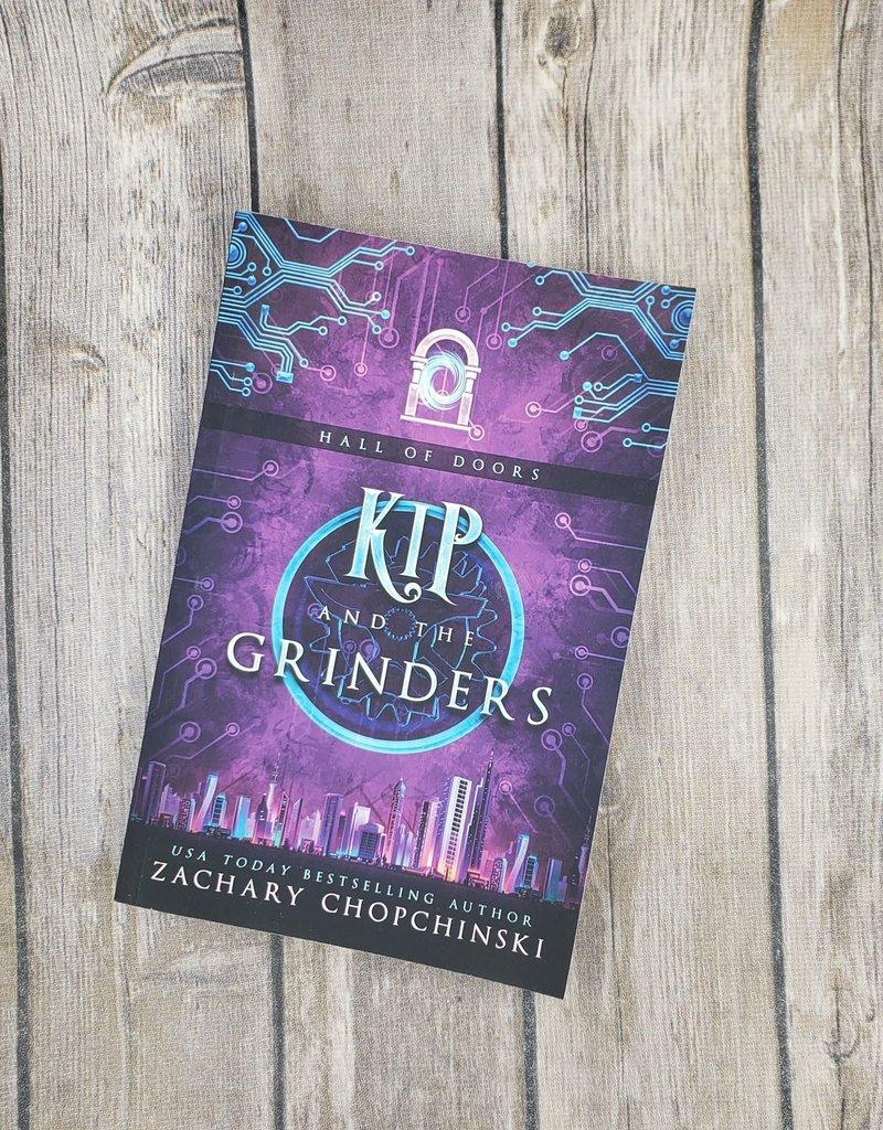 Kip and the Grinders, #2 by Zachary Chopchinski