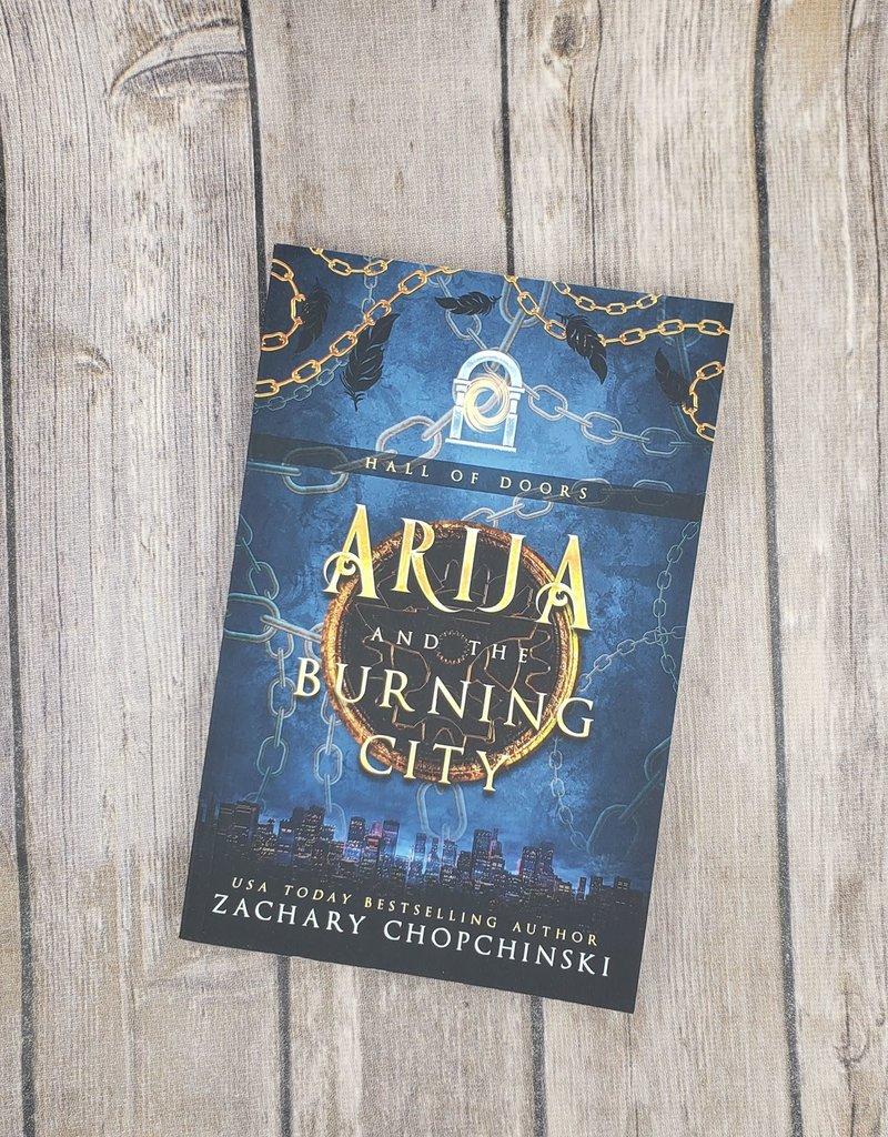 Arija and the Burning City, #3 by Zachary Chopchinski