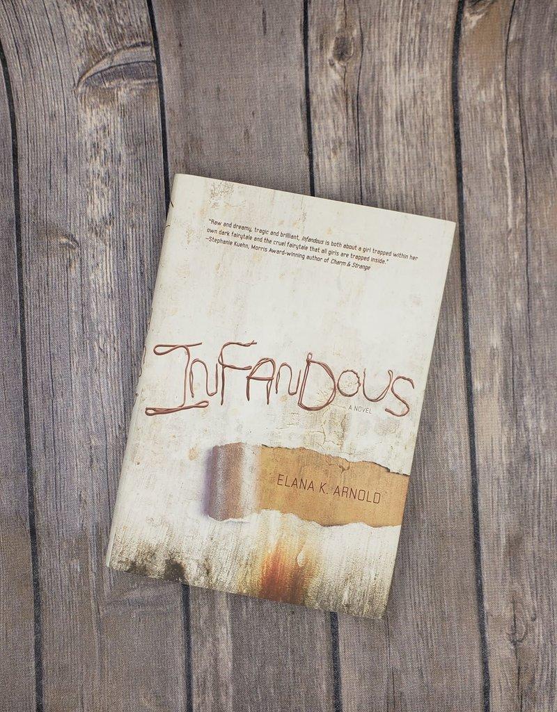 Infandous (Hardback) by Elana K. Arnold