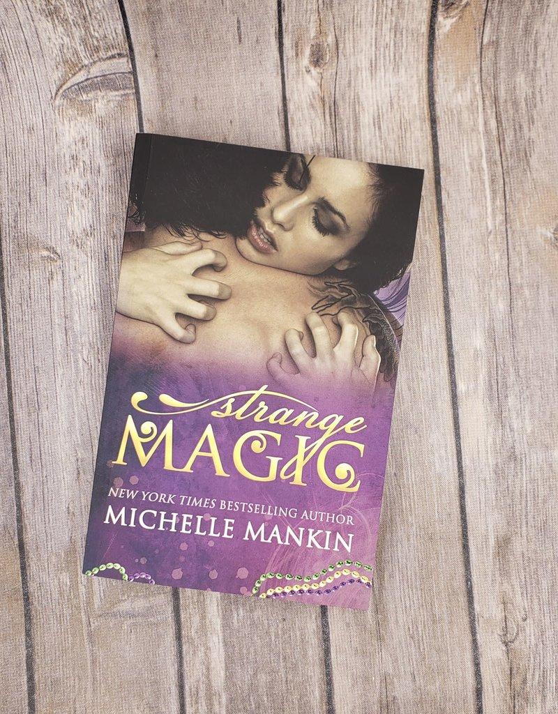 Strange Magic, #1 by Michelle Mankin