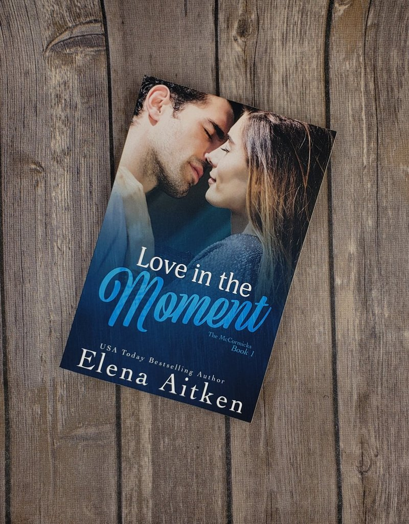 Love in the Moment, #1 by Elena Aitken