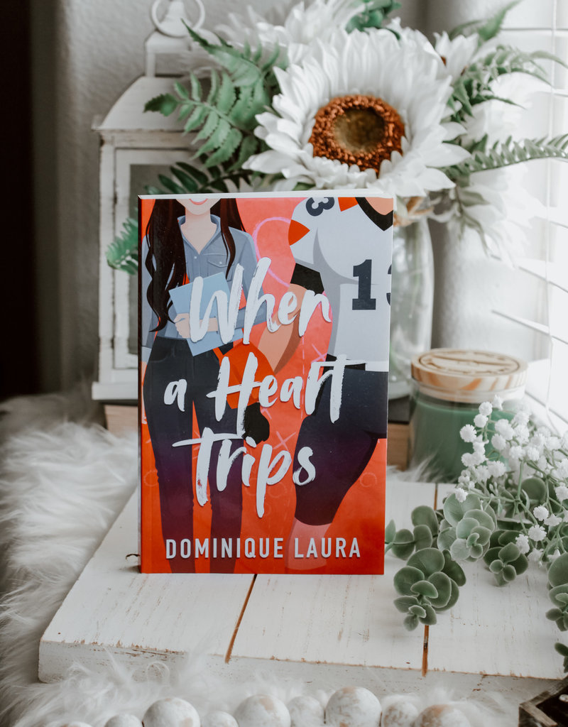 When a Heart Trips by Dominique Laura (Exclusive Cover)