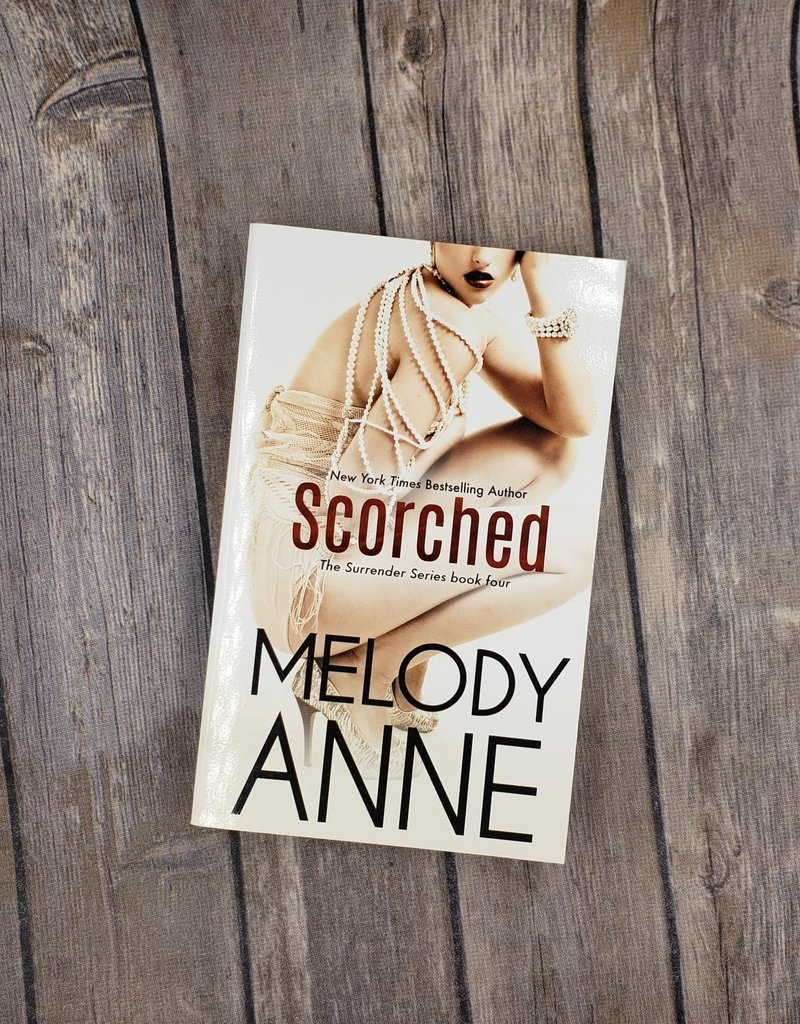 Scorched, #4 by Melody Anne