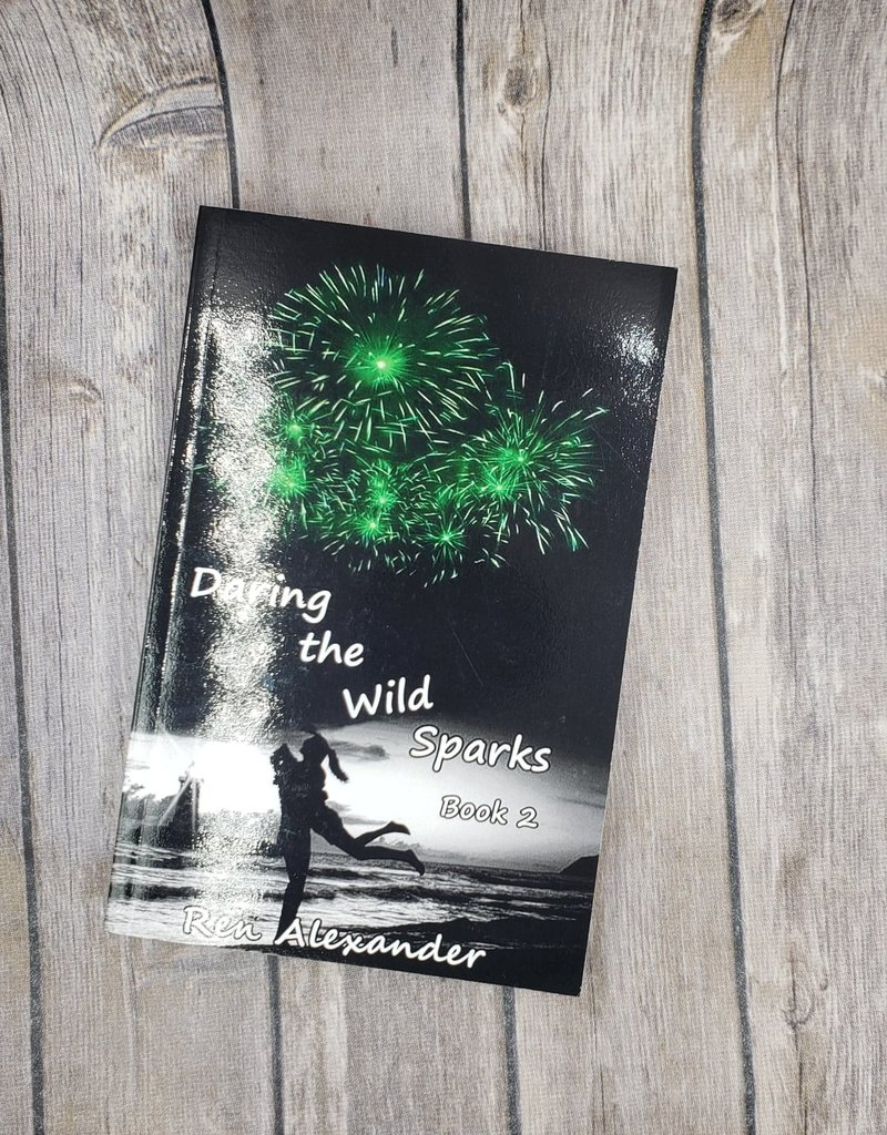 Daring the Wild Sparks, #2 by Ren Alexander