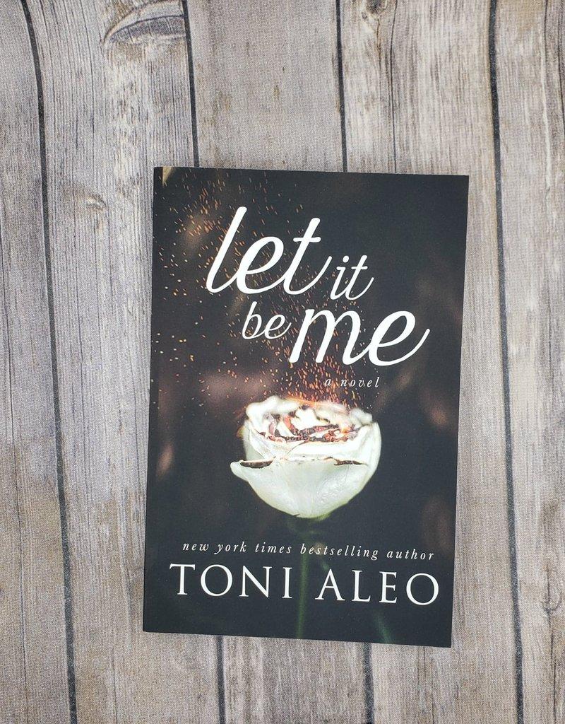 Let it be Me by Toni Aleo