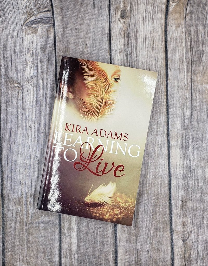 Learning to Live, #1 by Kira Adams
