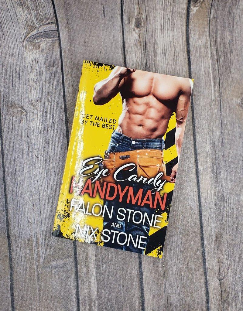 Eye Candy Handyman by Falon Stone and Nix Stone