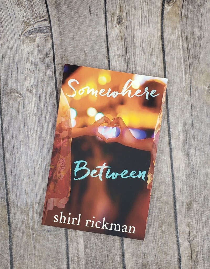 Somewhere In Between by Shirl Rickman