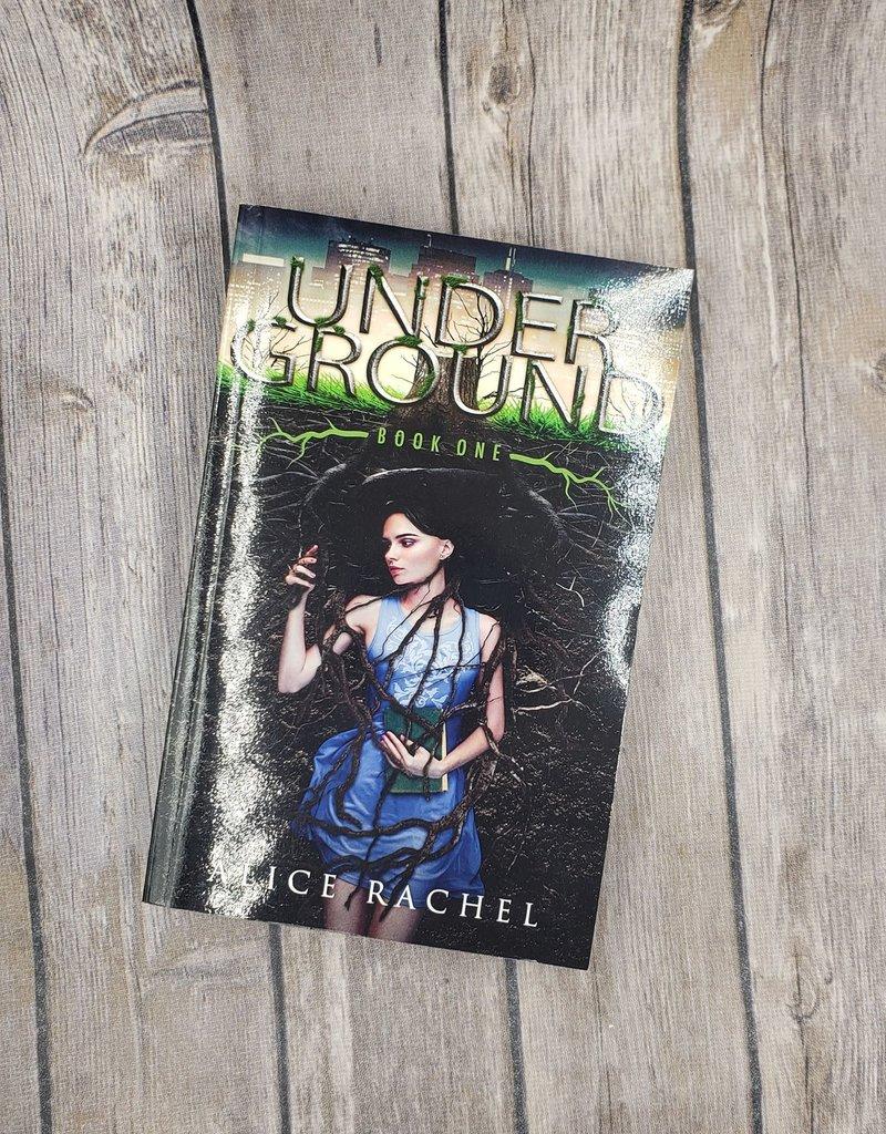 Underground, #1 by Alice Rachel