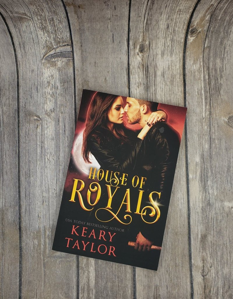 House Of Royals, #1 by Keary Taylor