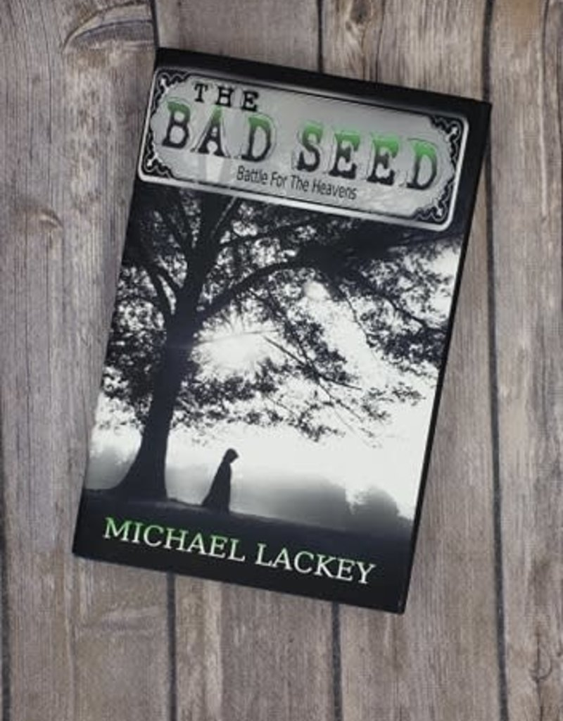 The Bad Seed, #1 by Michael Lackey