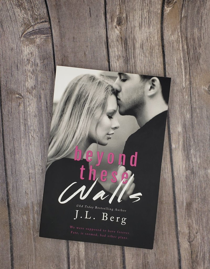Beyond These Walls, #2 by JL Berg