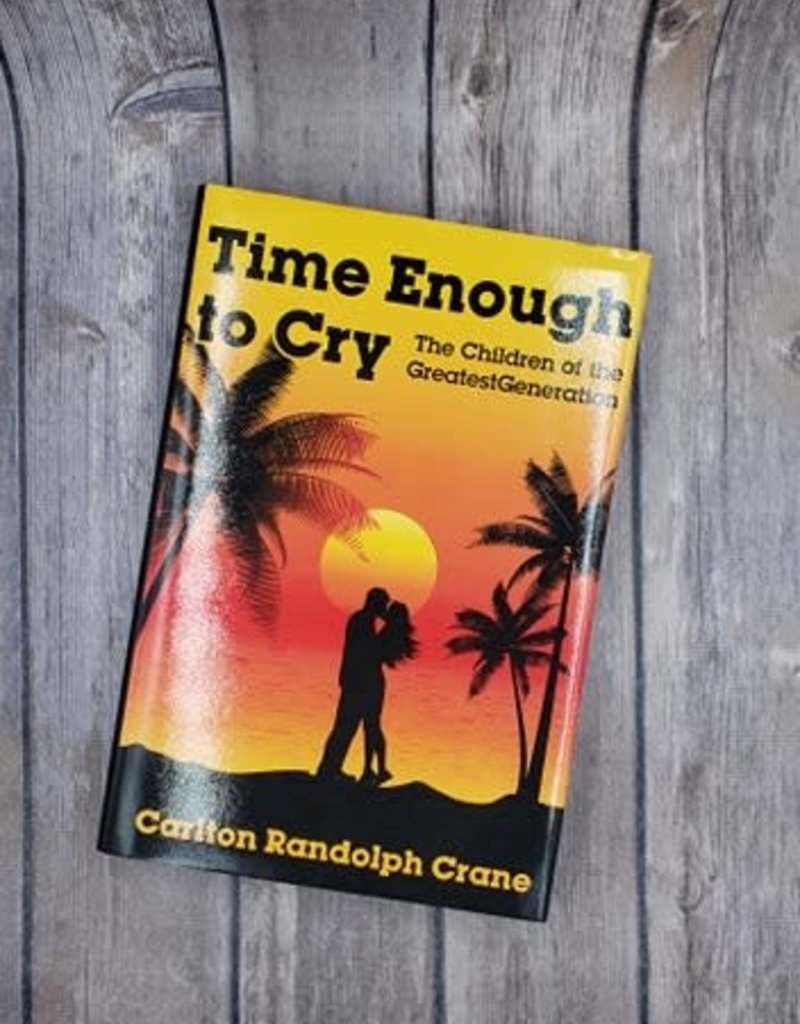 Time Enough to Cry (Hardback) by Carlton Randolph Crane