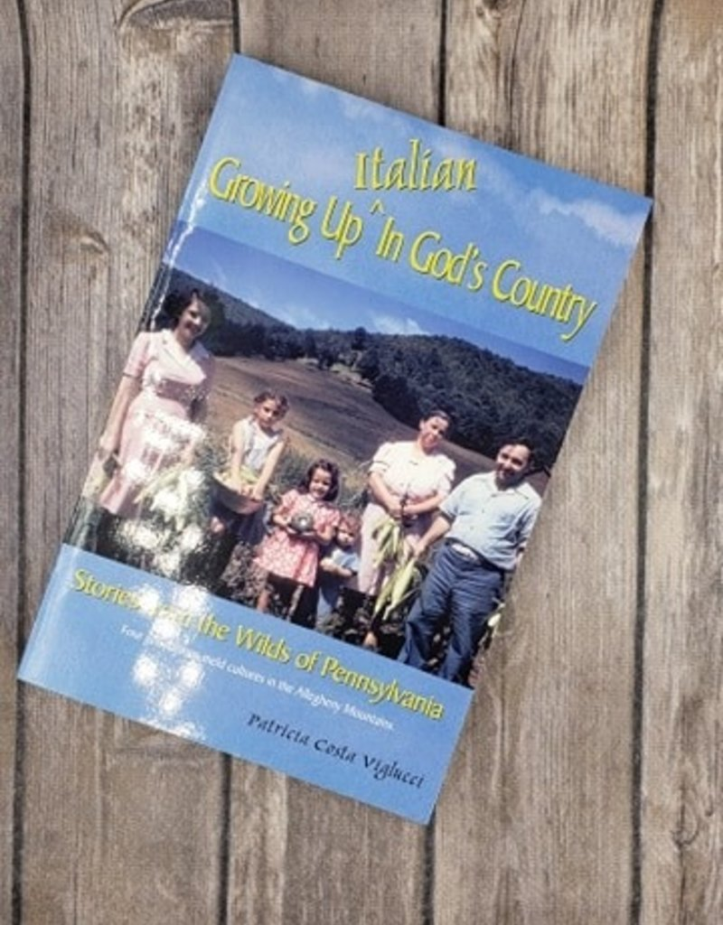 Growing Up Italian In God's Country by Patricia Costa Viglucci