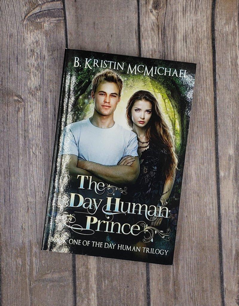 The Day Human Prince,  #1 by B Kristin McMichael