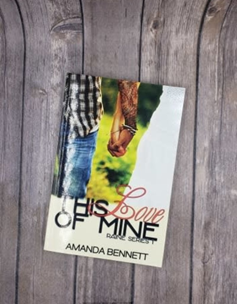 This Love Of Mine, #1 by Amanda Bennett