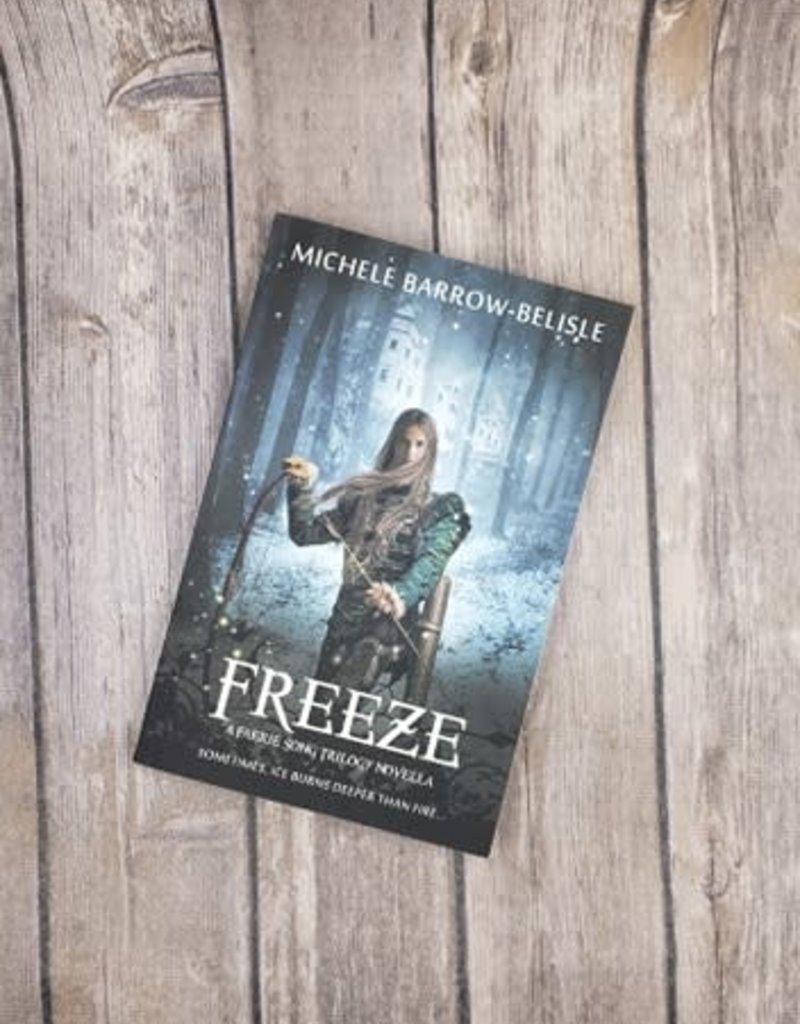 Freeze, #3 by Michele Barrow-Belisle