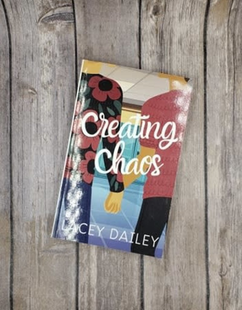 Creating Chaos by Lacey Dailey