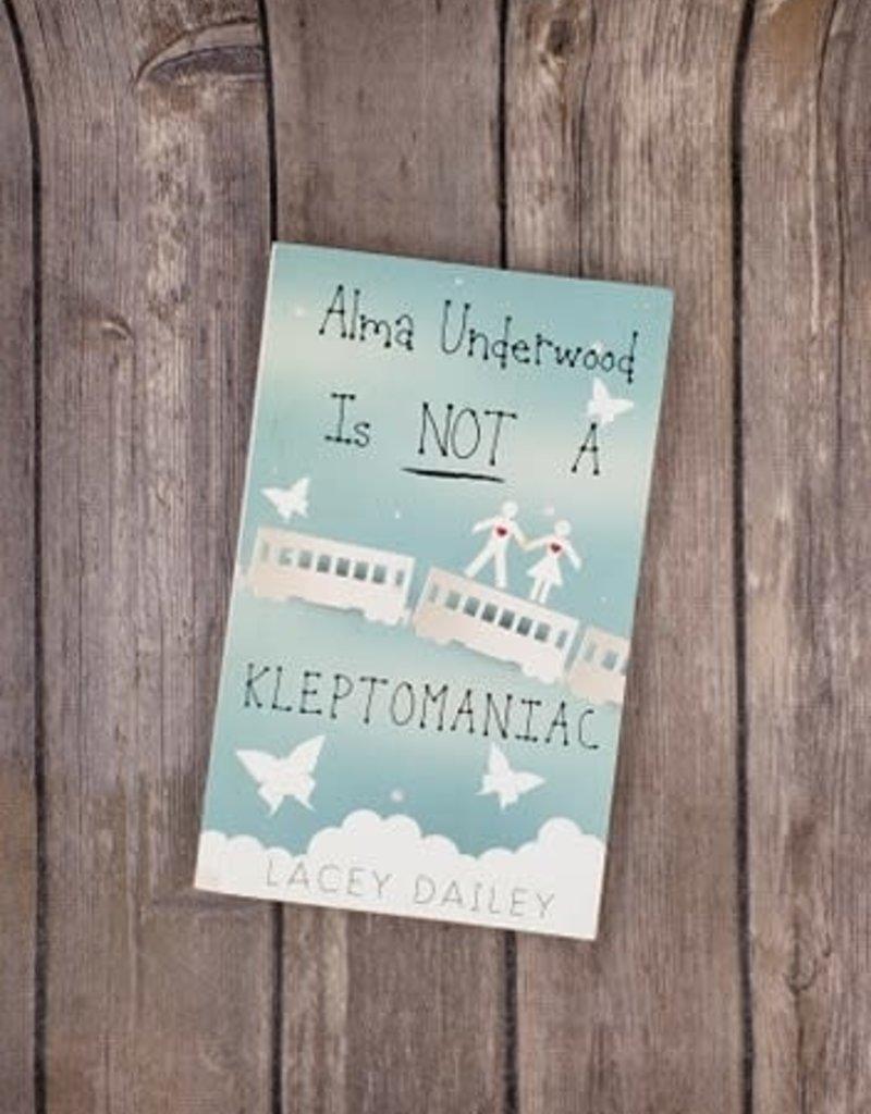 Alma Underwood is a Kleptomaniac by Lacey Dailey