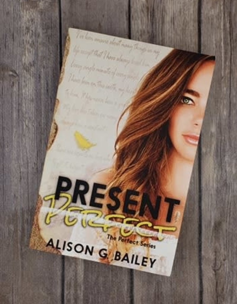 Present Perfect, #1 by Alison G Bailey