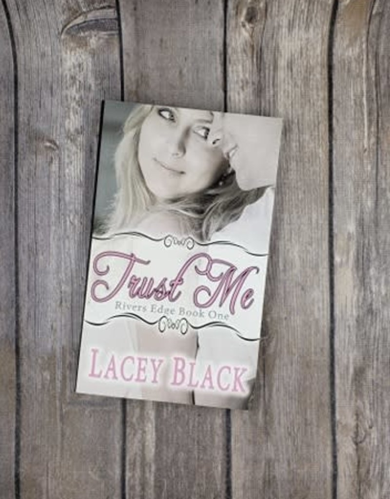 Trust Me, #1 by Lacey Black