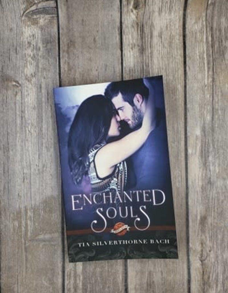 Enchanted Souls, #11 by Tia Silverthorne Bach