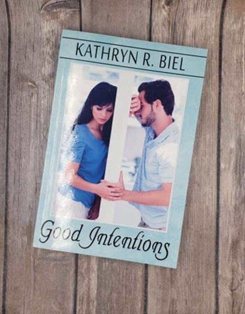 Good Intentions by Kathryn R Biel