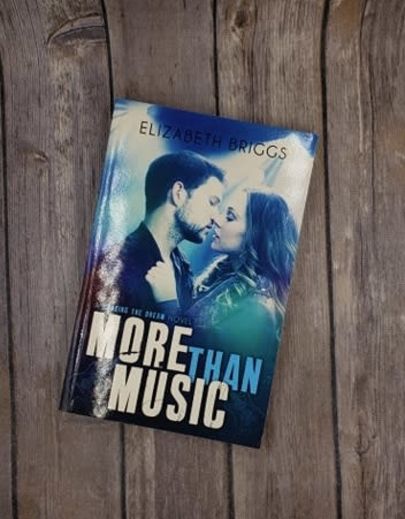 More Than Music, #1 by Elizabeth Briggs