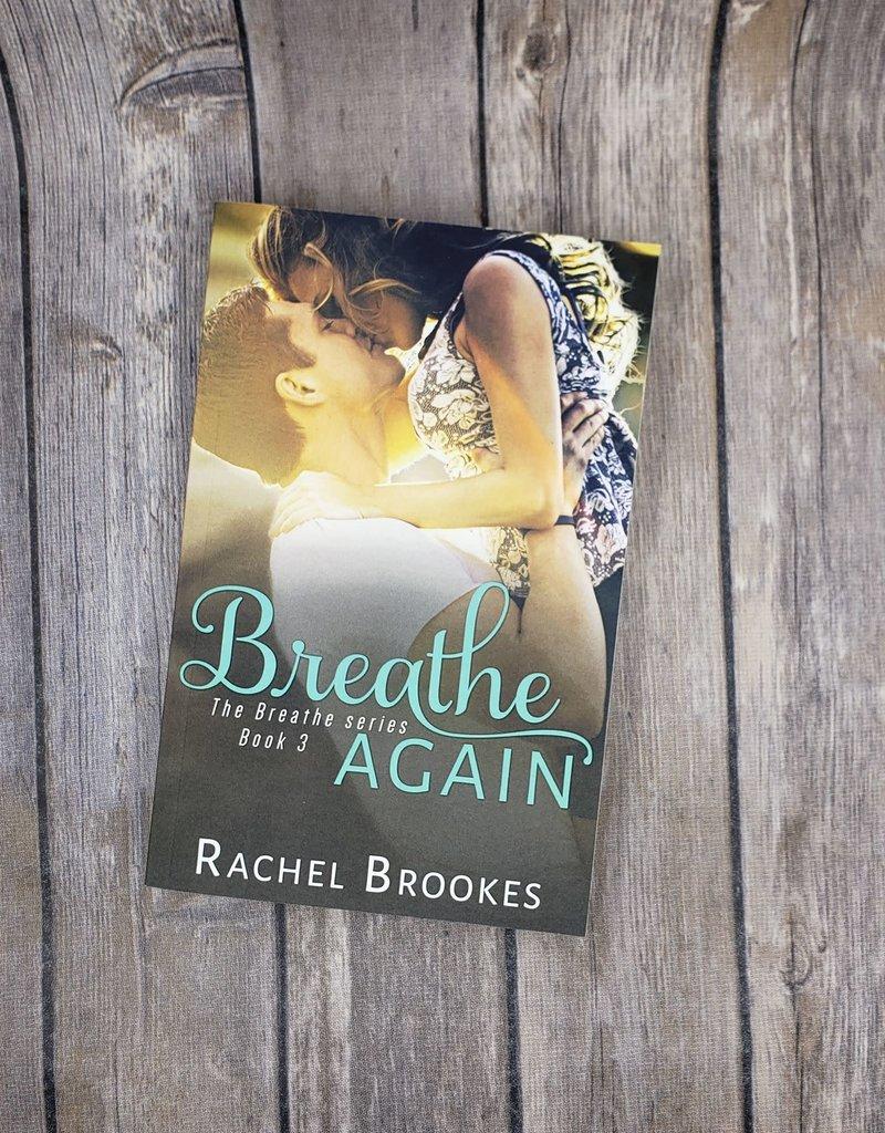 Breathe Again, #3 by Rachel Brookes