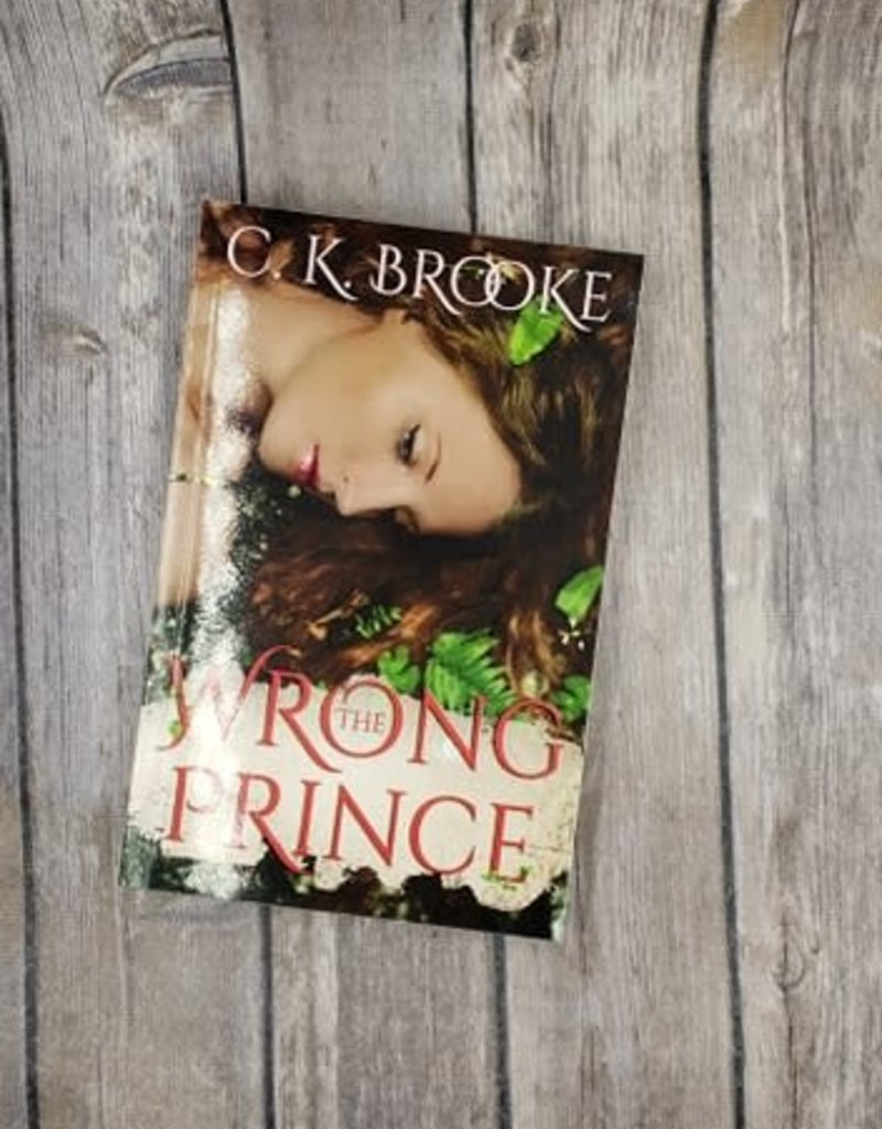 The Wrong Prince, #2 by CK Brooke