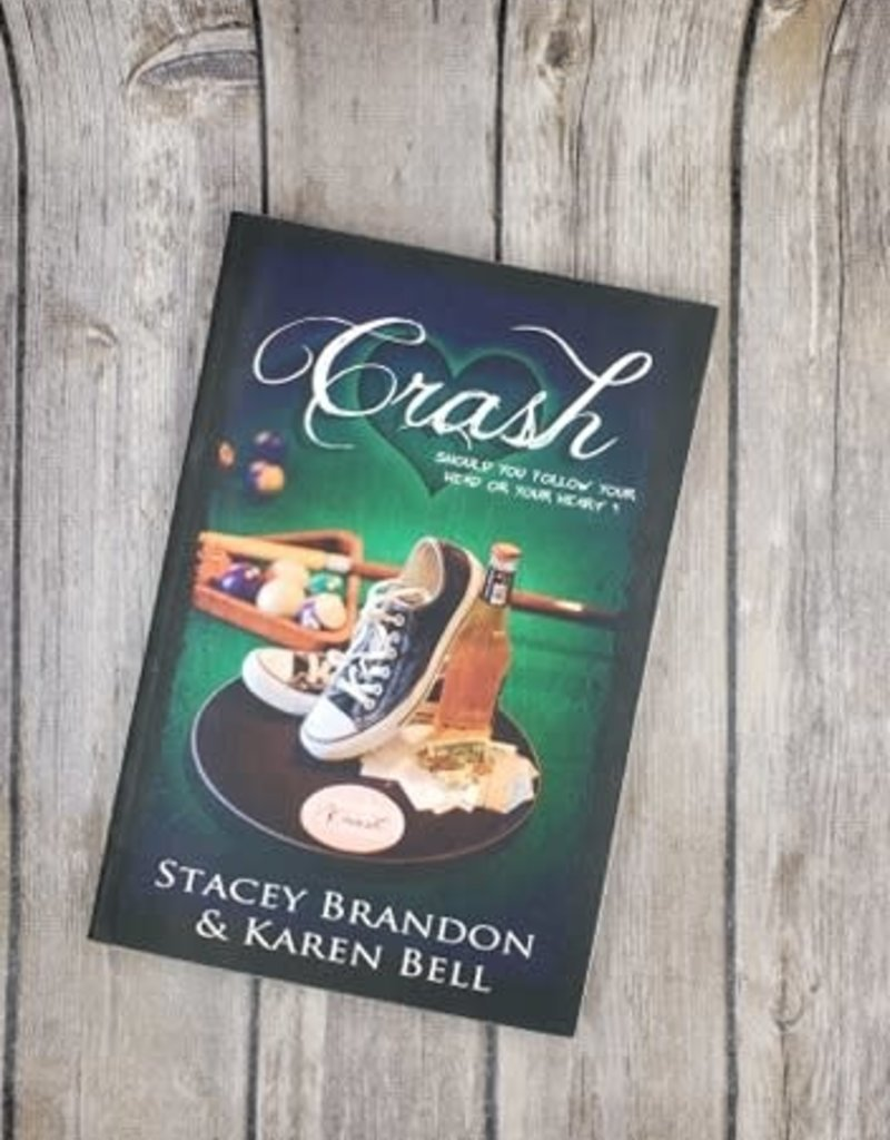 Crash, #1 by Stacey Brandon & Karen Bell