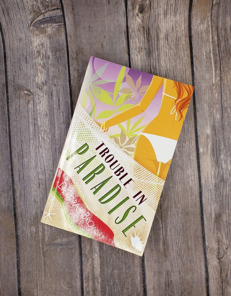 Trouble in Paradise, #3 by Deborah Brown