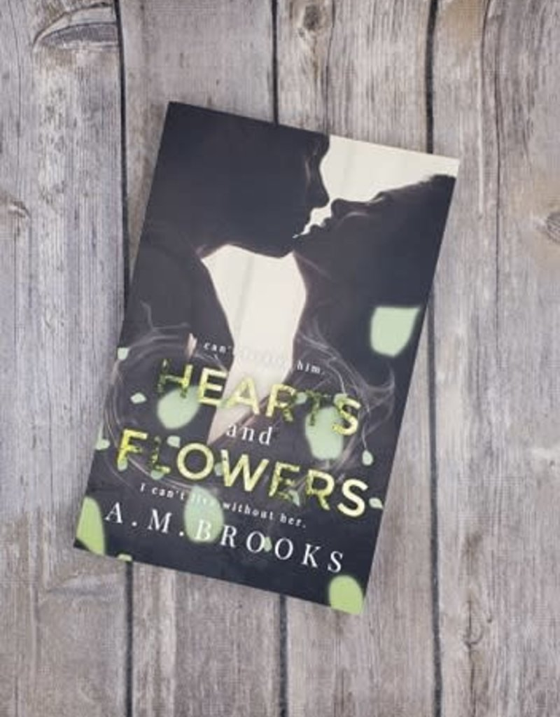 Hearts And Flowers, #2 by AM Brooks