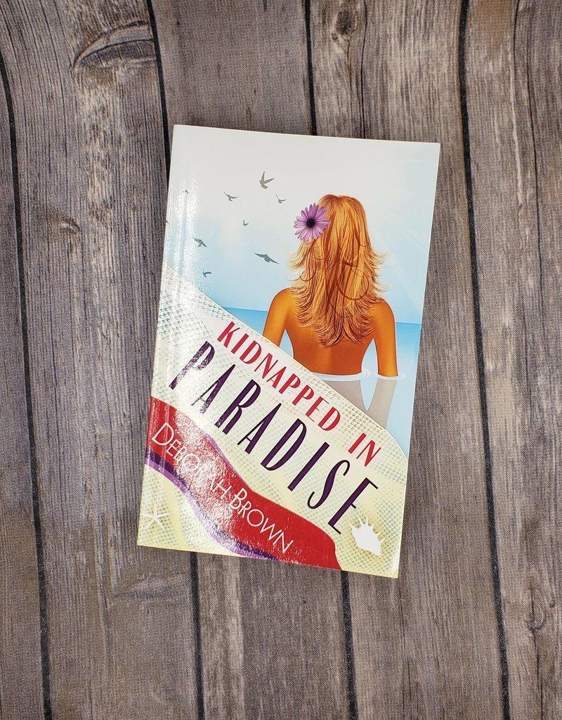 Kidnapped in Paradise, #7 by Deborah Brown