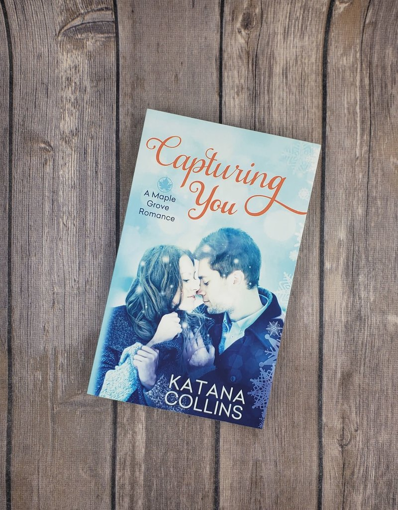 Capturing You, #1 by Katana Collins