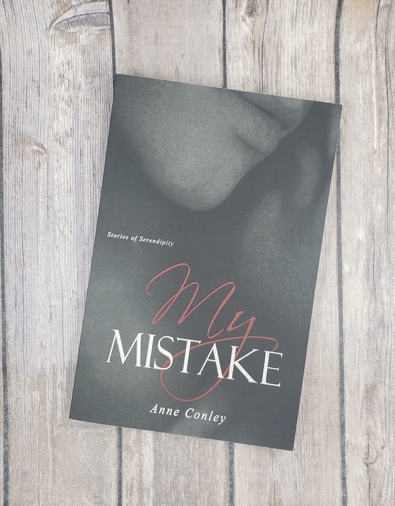 My Mistake, #7 by Anne Conley