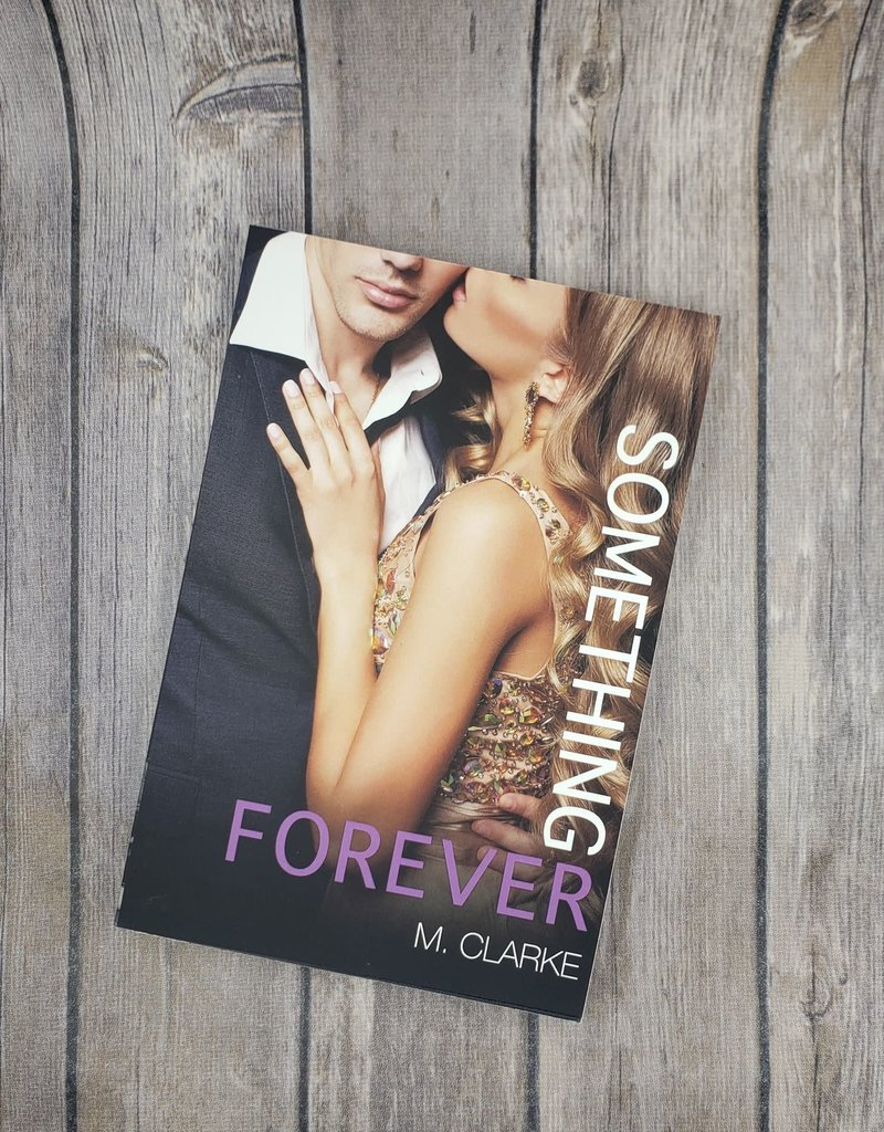 Something Forever, #3 by M Clarke