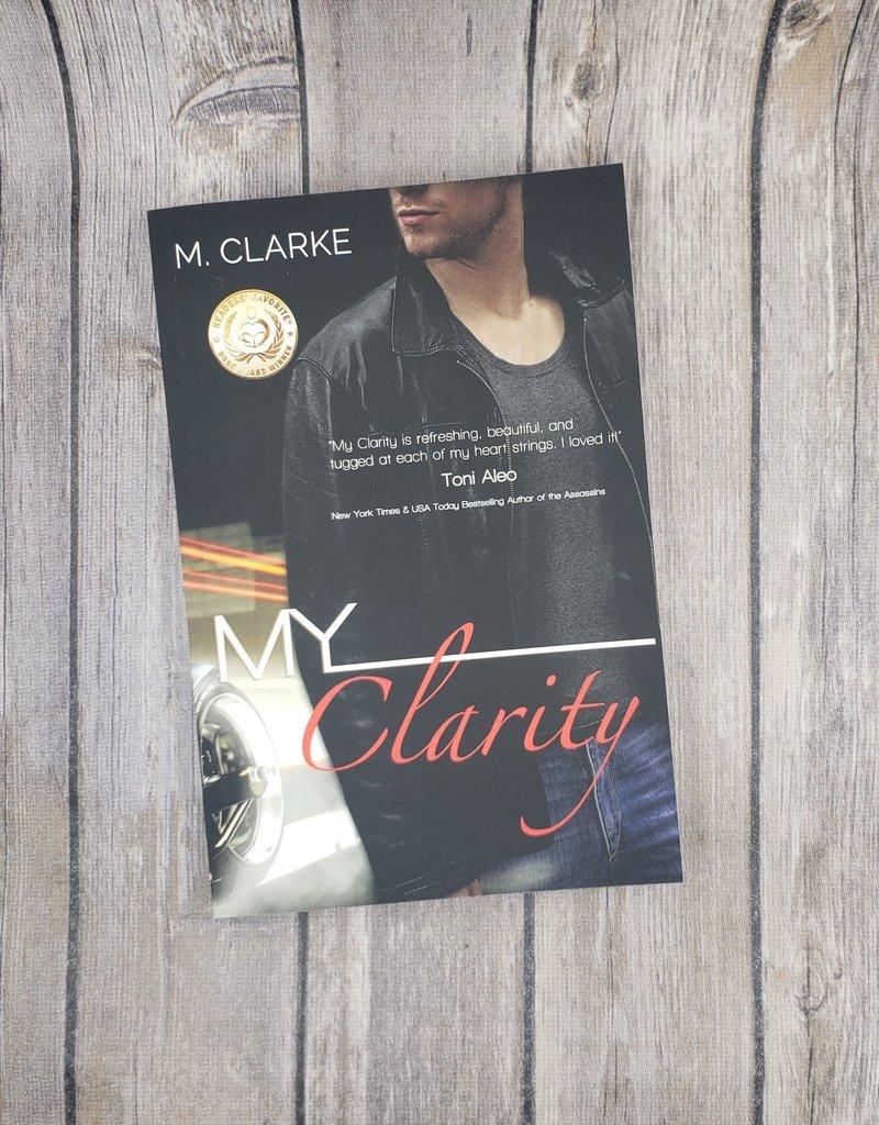My Clarity, #1 by M Clarke