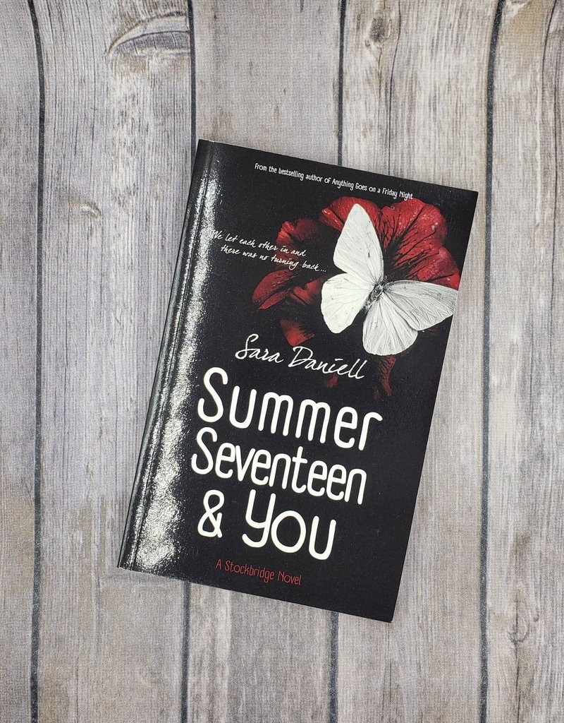 Summer Seventeen and You, #1 by Sara Daniell