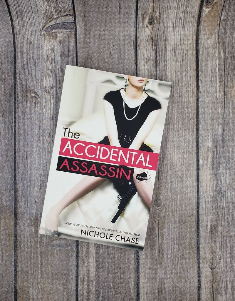 The Accidental Assassin, #1 by Nichole Chase