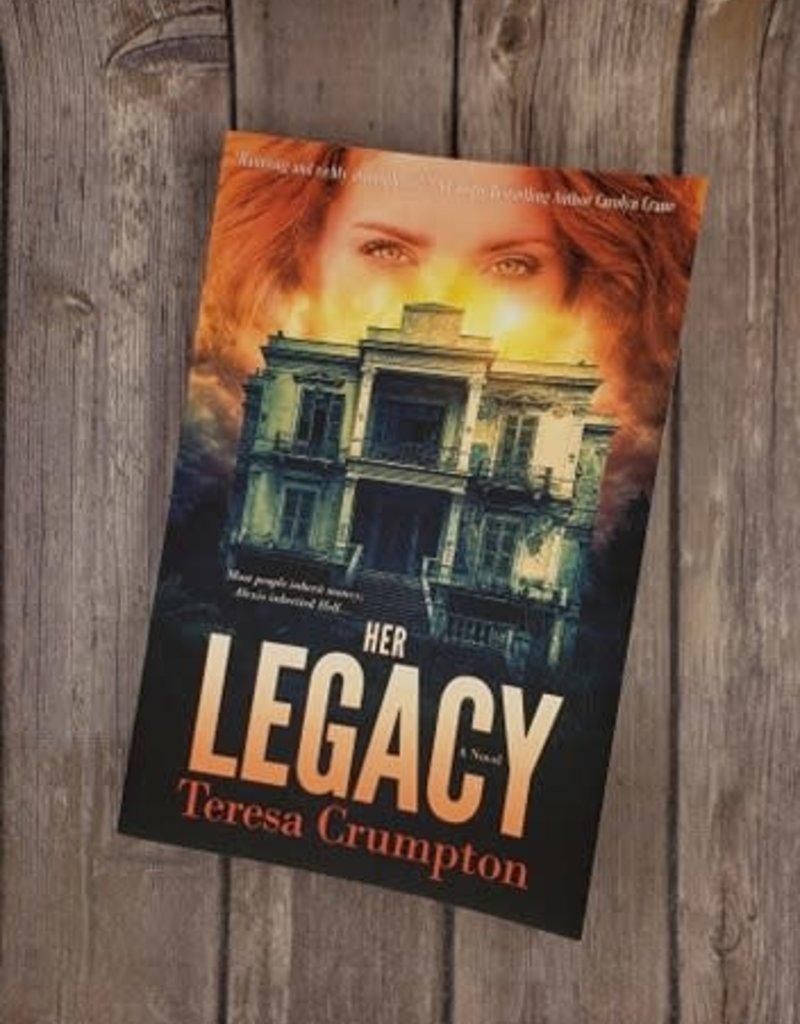 Her Legacy, #1 by Teresa Crumpton