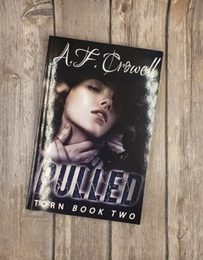 Pulled, #2 by AF Crowell