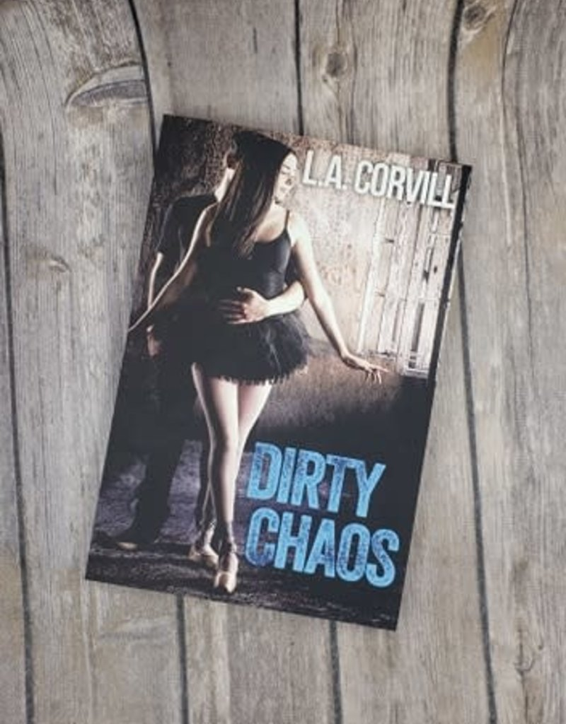 Dirty Chaos by LA Corvill