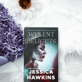 Violent Delights, #1 by Jessica Hawkins (Exclusive Cover)