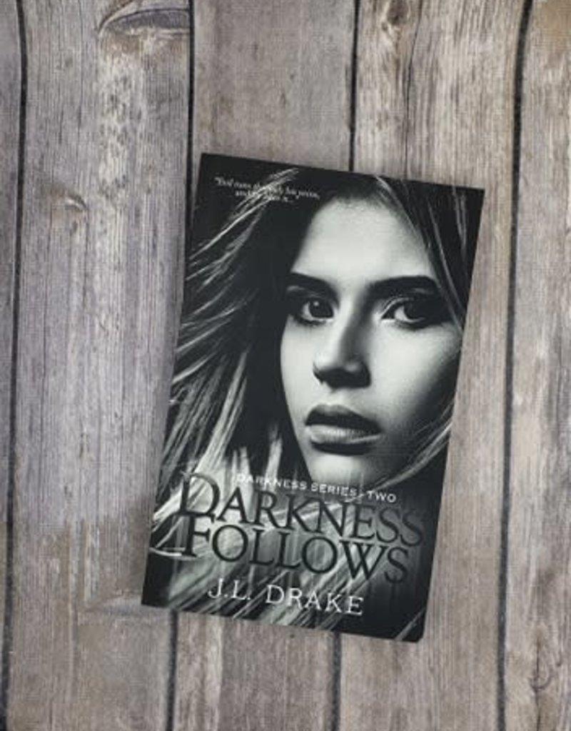 Darkness Follows, #2 by JL Drake