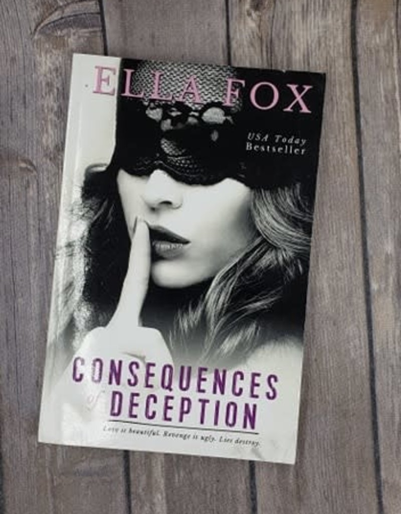 Consequences of Deception, #1 by Ella Fox