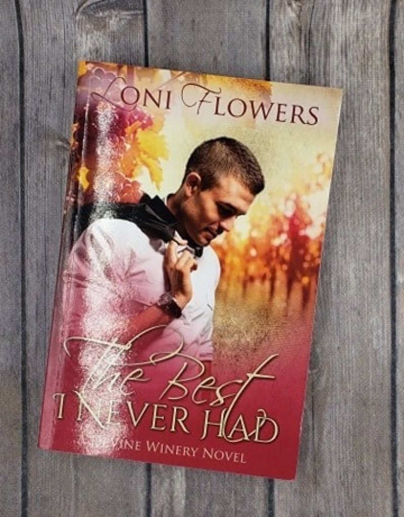 The Best I Never Had, #1 by Loni Flowers