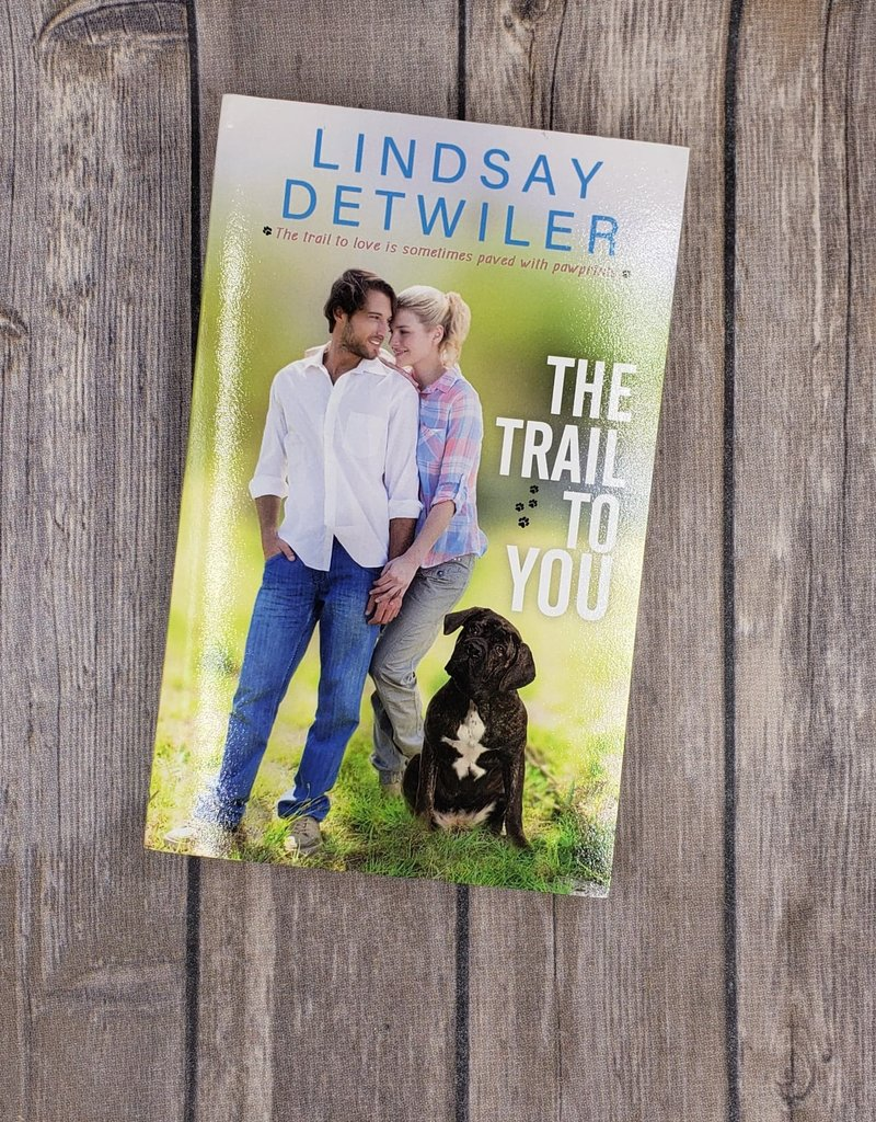 The Trail To You by Lindsay Detwiler