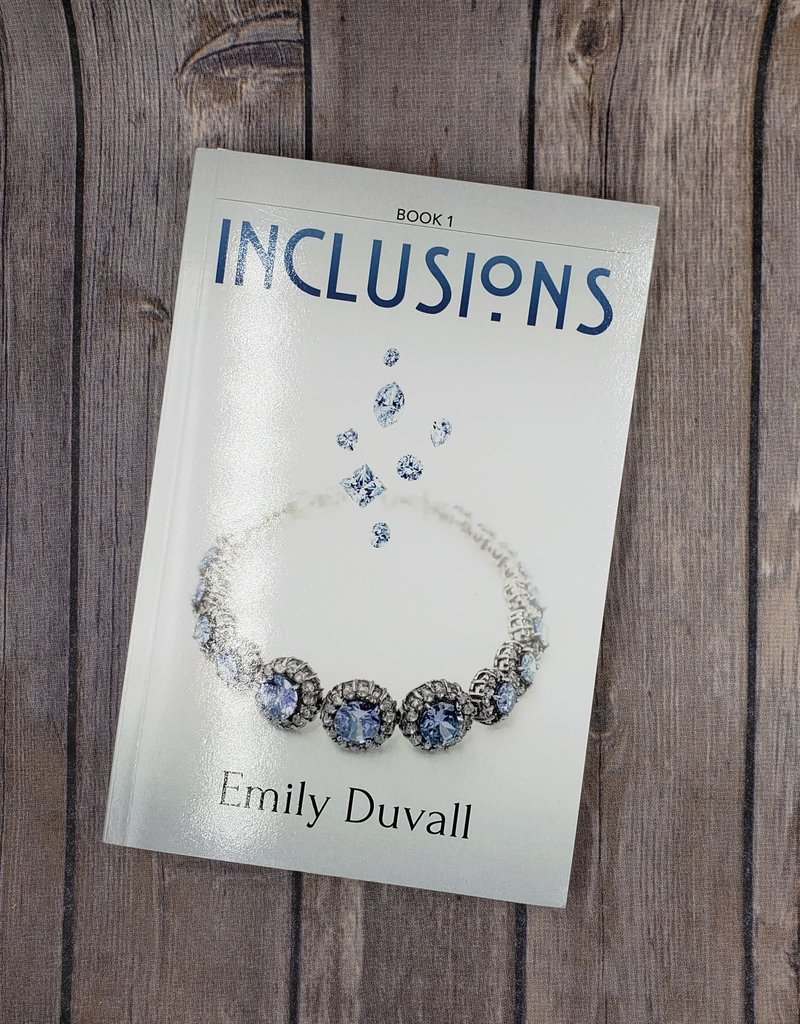 Inclusions, #1 by Emily Duvall